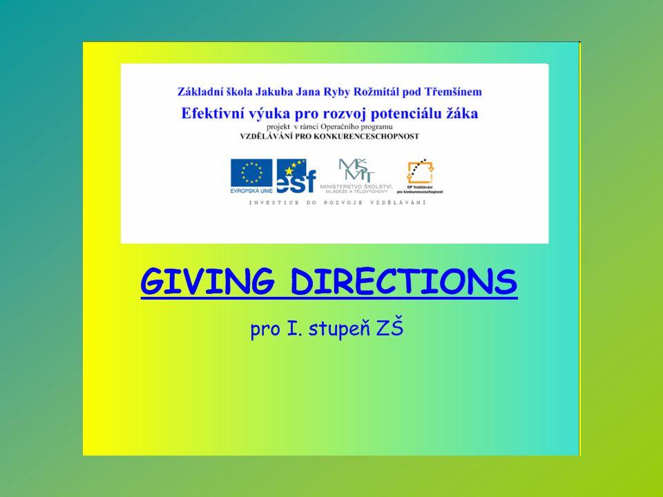 GIVING DIRECTIONS Vypracovala: Mgr.Věra Sýkorová Použitá literatura: HUTCHINSON, T.: Project 1.