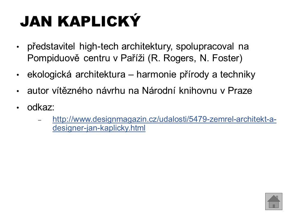 JAN KAPLICKÝ představitel high-tech architektury, spolupracoval na Pompiduově centru v Paříži (R.