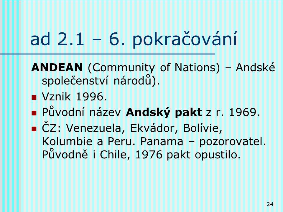 24 ad 2.1 – 6.pokračování ANDEAN (Community of Nations) – Andské společenství národů).