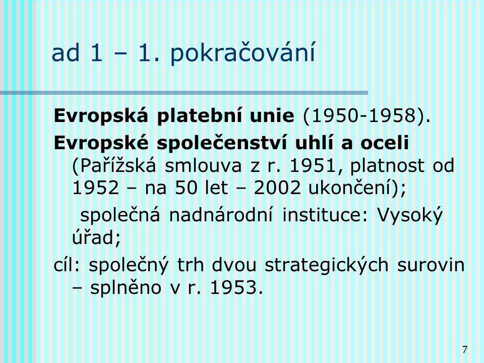 7 ad 1 – 1. pokračování Evropská platební unie (1950-1958).