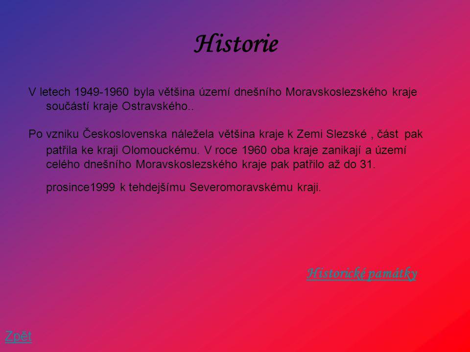 Historie V letech 1949-1960 byla většina území dnešního Moravskoslezského kraje součástí kraje Ostravského.. Po vzniku Československa náležela většina
