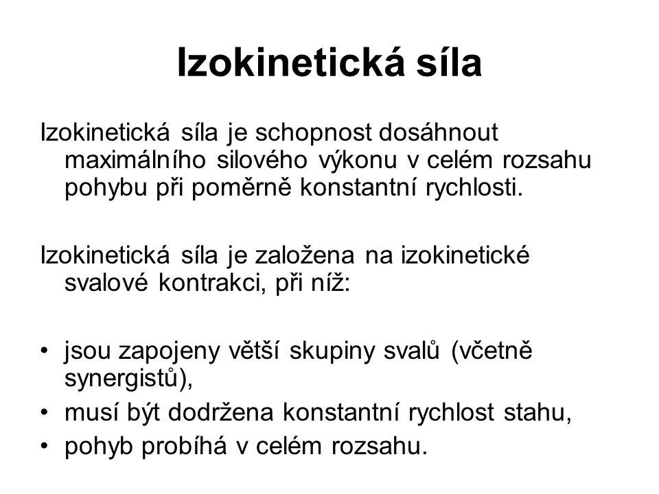 Izokinetická síla Izokinetická síla je schopnost dosáhnout maximálního silového výkonu v celém rozsahu pohybu při poměrně konstantní rychlosti. Izokin