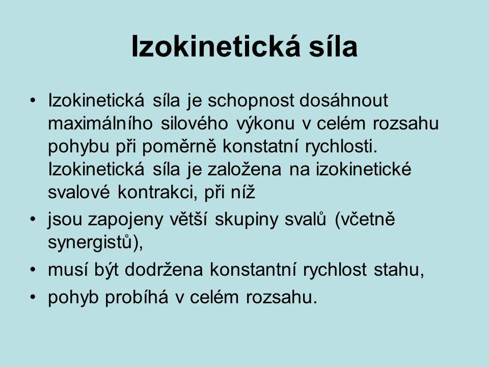 Izokinetická síla Izokinetická síla je schopnost dosáhnout maximálního silového výkonu v celém rozsahu pohybu při poměrně konstatní rychlosti. Izokine