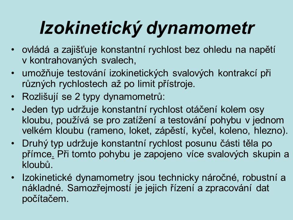 Izokinetický dynamometr ovládá a zajišťuje konstantní rychlost bez ohledu na napětí v kontrahovaných svalech, umožňuje testování izokinetických svalov