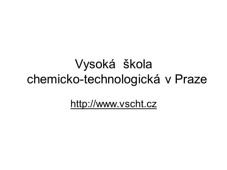 Vysoká škola chemicko-technologická v Praze http://www.vscht.cz