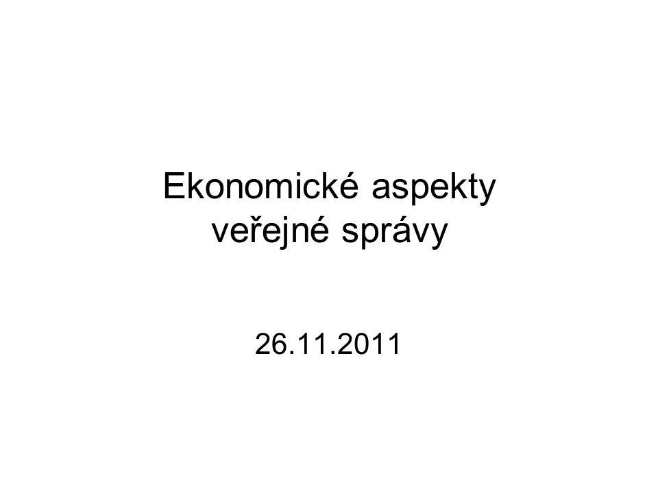 Ekonomické aspekty veřejné správy 26.11.2011