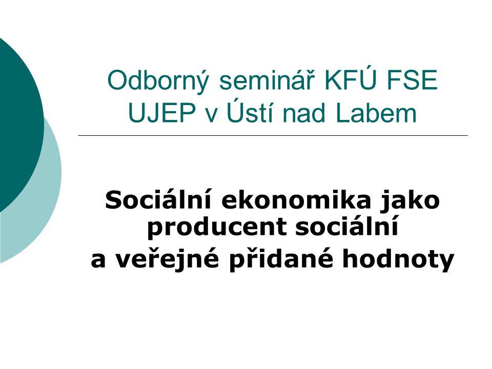 Odborný seminář KFÚ FSE UJEP v Ústí nad Labem Sociální ekonomika jako producent sociální a veřejné přidané hodnoty