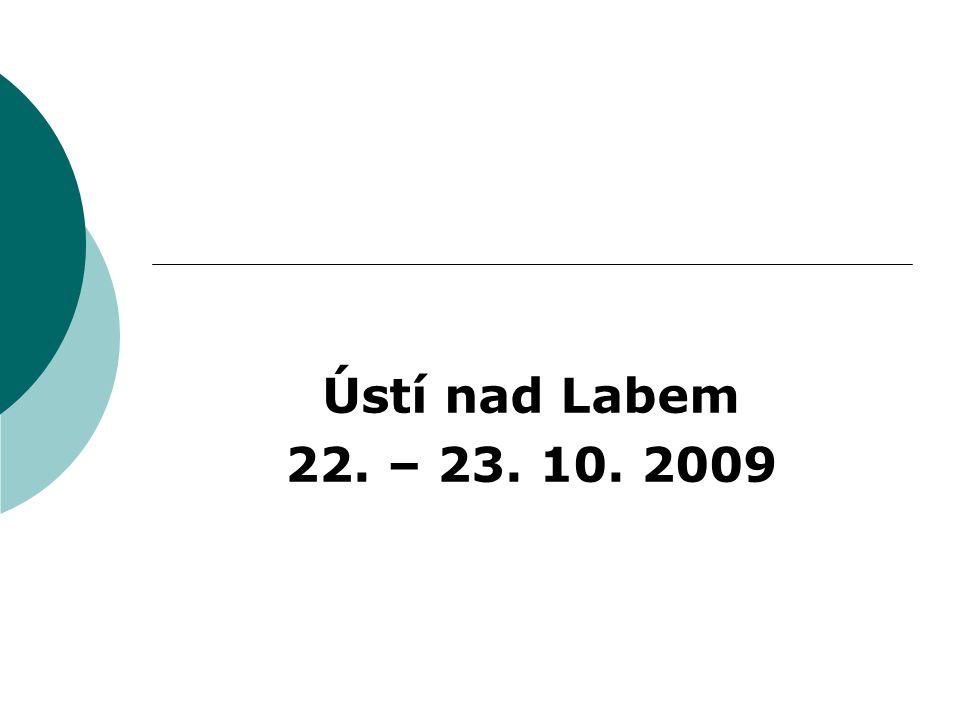 Ústí nad Labem 22. – 23. 10. 2009