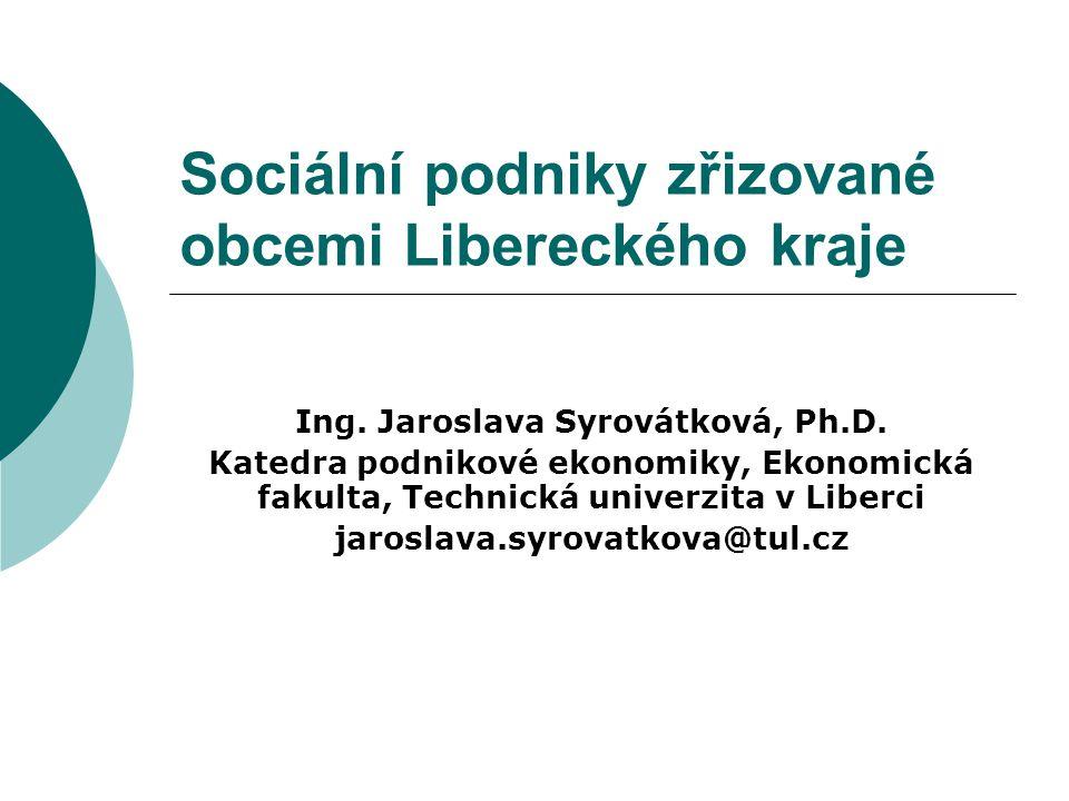 Sociální podniky zřizované obcemi Libereckého kraje Ing.