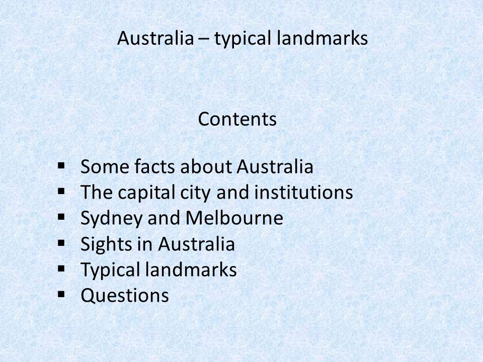 Some facts Australia is a constitutional monarchy.
