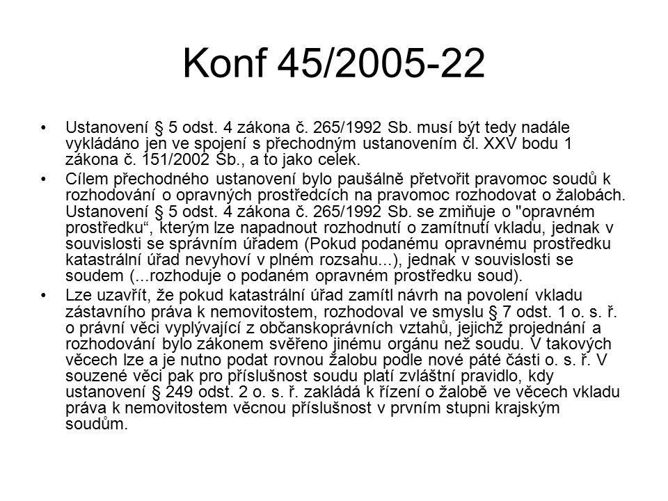 Konf 45/2005-22 Ustanovení § 5 odst. 4 zákona č. 265/1992 Sb. musí být tedy nadále vykládáno jen ve spojení s přechodným ustanovením čl. XXV bodu 1 zá