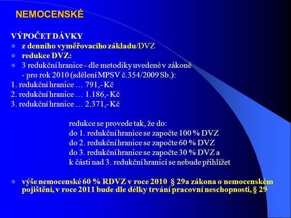 NEMOCENSKÉ VÝPOČET DÁVKY z denního vyměřovacího základu/DVZ redukce DVZ: 3 redukční hranice - dle metodiky uvedené v zákoně - pro rok 2010 (sdělení MP