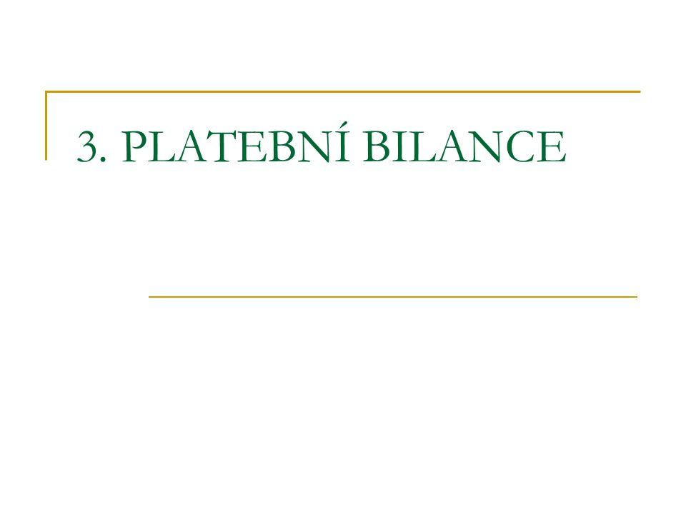 3. PLATEBNÍ BILANCE