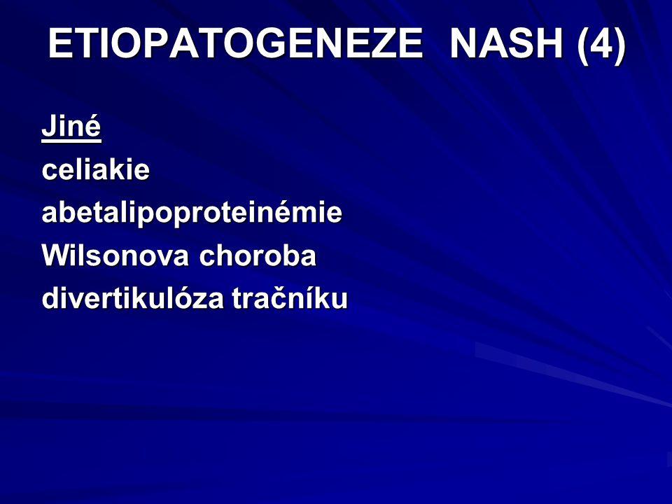 ETIOPATOGENEZE NASH (4) Jinéceliakieabetalipoproteinémie Wilsonova choroba divertikulóza tračníku
