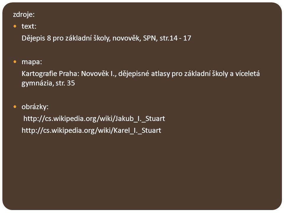 zdroje: text: Dějepis 8 pro základní školy, novověk, SPN, str.14 - 17 mapa: Kartografie Praha: Novověk I., dějepisné atlasy pro základní školy a vícel