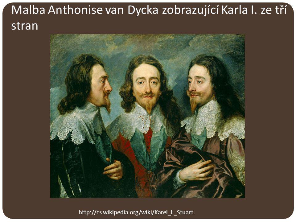 http://cs.wikipedia.org/wiki/Karel_I._Stuart Malba Anthonise van Dycka zobrazující Karla I. ze tří stran