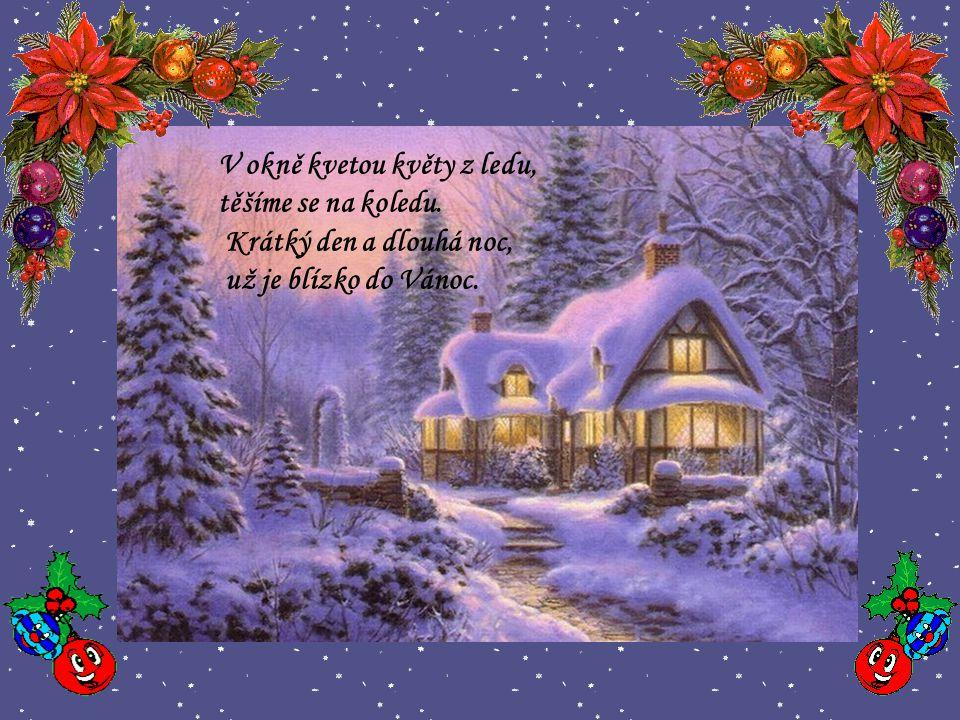Veselé Vánoce Vám chci přát, aby měl člověk člověka rád, aby jeden druhému víc štěstí přál.