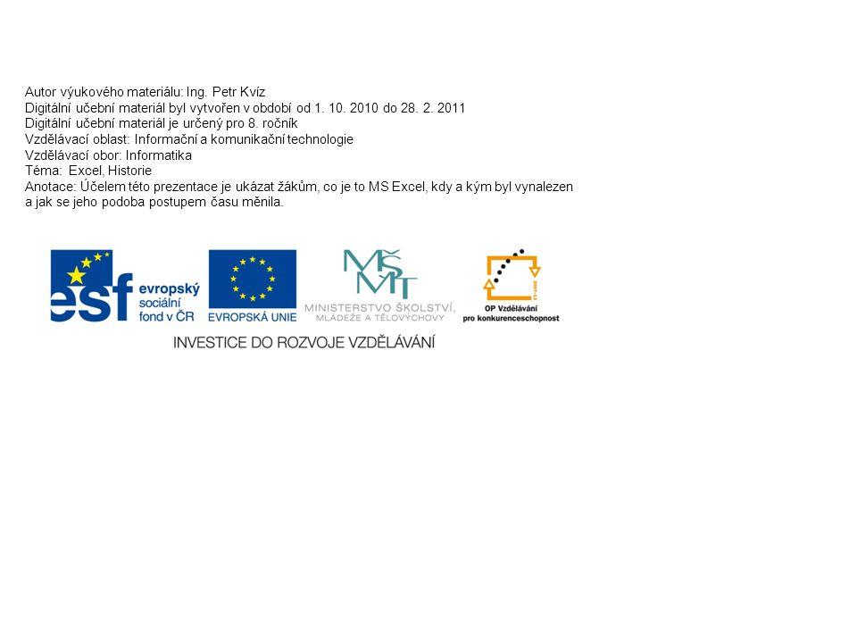 Autor výukového materiálu: Ing. Petr Kvíz Digitální učební materiál byl vytvořen v období od 1. 10. 2010 do 28. 2. 2011 Digitální učební materiál je u