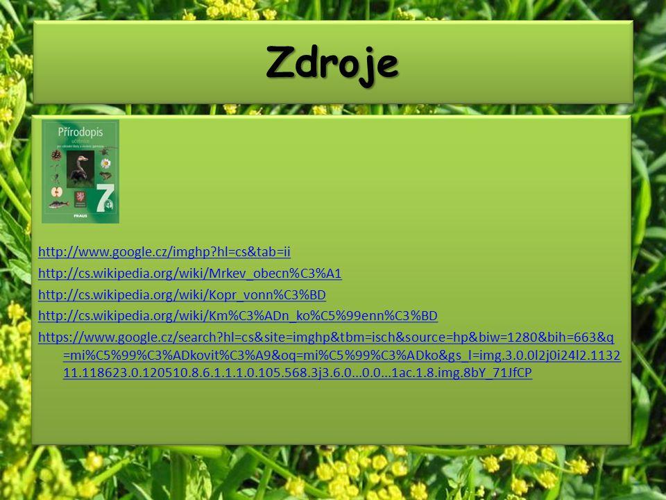 ZdrojeZdroje http://www.google.cz/imghp?hl=cs&tab=ii http://cs.wikipedia.org/wiki/Mrkev_obecn%C3%A1 http://cs.wikipedia.org/wiki/Kopr_vonn%C3%BD http://cs.wikipedia.org/wiki/Km%C3%ADn_ko%C5%99enn%C3%BD https://www.google.cz/search?hl=cs&site=imghp&tbm=isch&source=hp&biw=1280&bih=663&q =mi%C5%99%C3%ADkovit%C3%A9&oq=mi%C5%99%C3%ADko&gs_l=img.3.0.0l2j0i24l2.1132 11.118623.0.120510.8.6.1.1.1.0.105.568.3j3.6.0...0.0...1ac.1.8.img.8bY_71JfCP http://www.google.cz/imghp?hl=cs&tab=ii http://cs.wikipedia.org/wiki/Mrkev_obecn%C3%A1 http://cs.wikipedia.org/wiki/Kopr_vonn%C3%BD http://cs.wikipedia.org/wiki/Km%C3%ADn_ko%C5%99enn%C3%BD https://www.google.cz/search?hl=cs&site=imghp&tbm=isch&source=hp&biw=1280&bih=663&q =mi%C5%99%C3%ADkovit%C3%A9&oq=mi%C5%99%C3%ADko&gs_l=img.3.0.0l2j0i24l2.1132 11.118623.0.120510.8.6.1.1.1.0.105.568.3j3.6.0...0.0...1ac.1.8.img.8bY_71JfCP