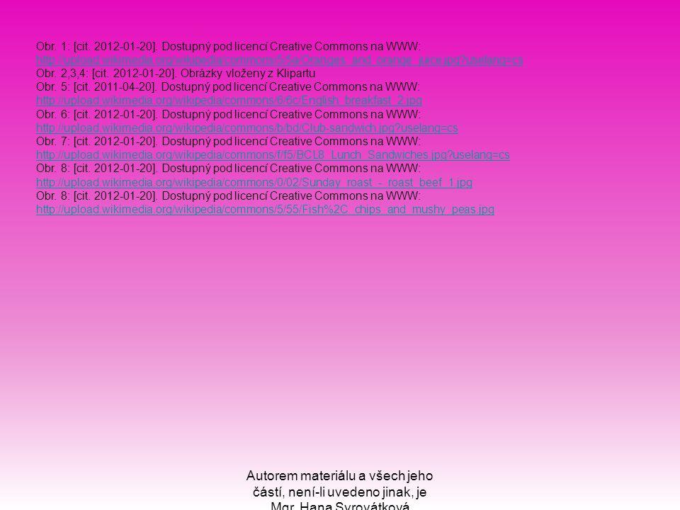Autorem materiálu a všech jeho částí, není-li uvedeno jinak, je Mgr. Hana Syrovátková Obr. 1: [cit. 2012-01-20]. Dostupný pod licencí Creative Commons
