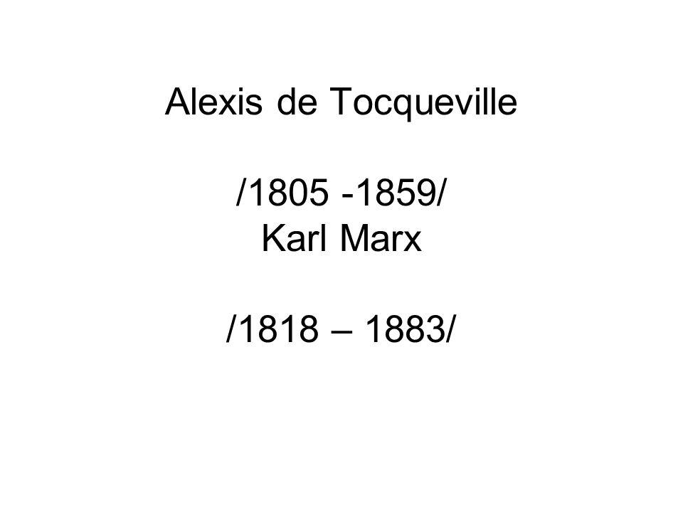 Alexis de Tocqueville Své práce (především Demokracii v Americe (1835)) publikoval jakoby mimochodem, vedle svého veřejného angažmá.