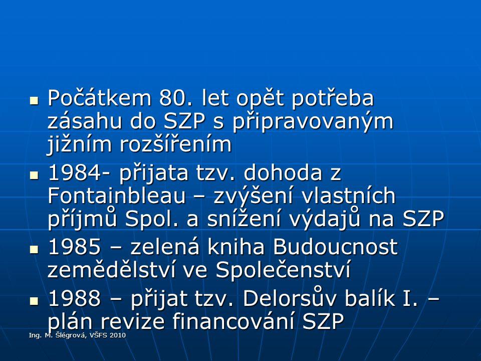 Ing.M. Šlégrová, VŠFS 2010 Počátkem 80.