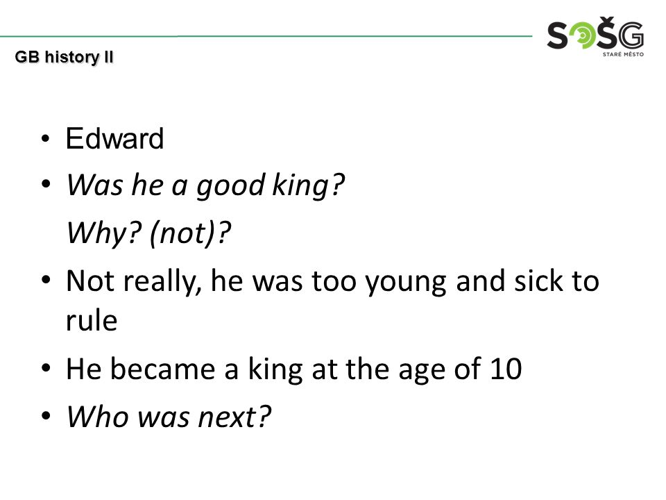 Edward Was he a good king. Why. (not).