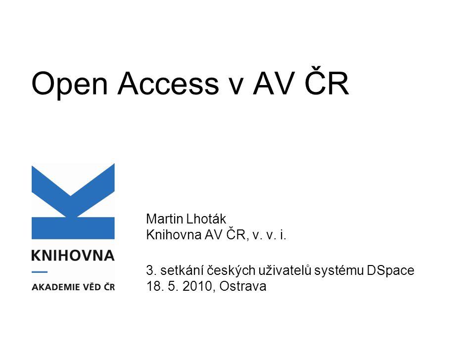 Open Access v AV ČR Martin Lhoták Knihovna AV ČR, v.