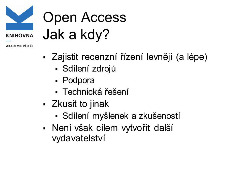Open Access Jak a kdy?  Zajistit recenzní řízení levněji (a lépe)  Sdílení zdrojů  Podpora  Technická řešení  Zkusit to jinak  Sdílení myšlenek