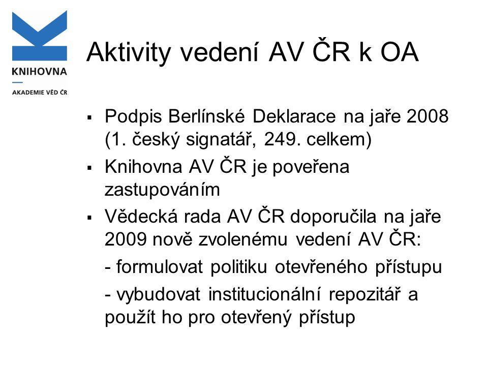 Aktivity vedení AV ČR k OA  Podpis Berlínské Deklarace na jaře 2008 (1.