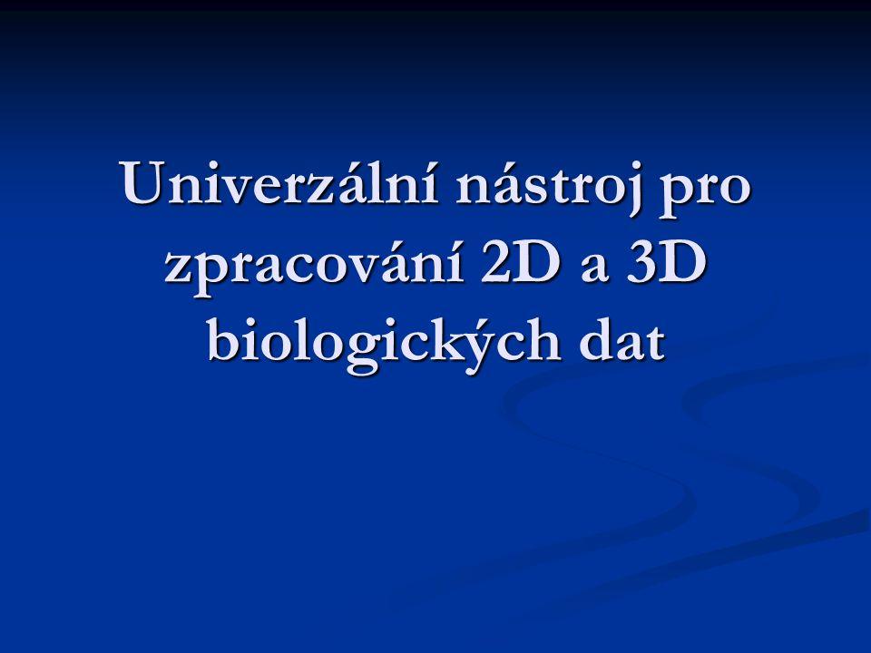 Univerzální nástroj pro zpracování 2D a 3D biologických dat