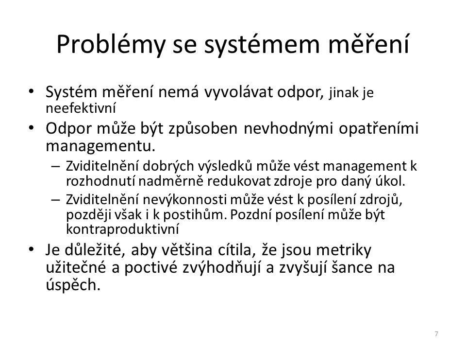 7 Problémy se systémem měření Systém měření nemá vyvolávat odpor, jinak je neefektivní Odpor může být způsoben nevhodnými opatřeními managementu. – Zv