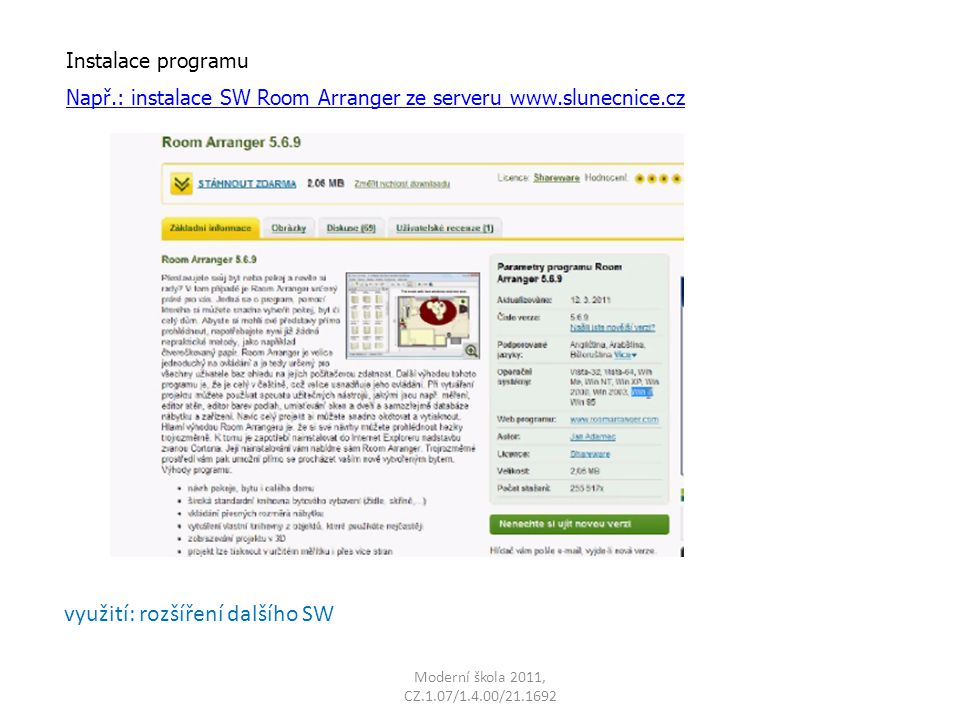 Instalace programu Např.: instalace SW Room Arranger ze serveru www.slunecnice.cz využití: rozšíření dalšího SW