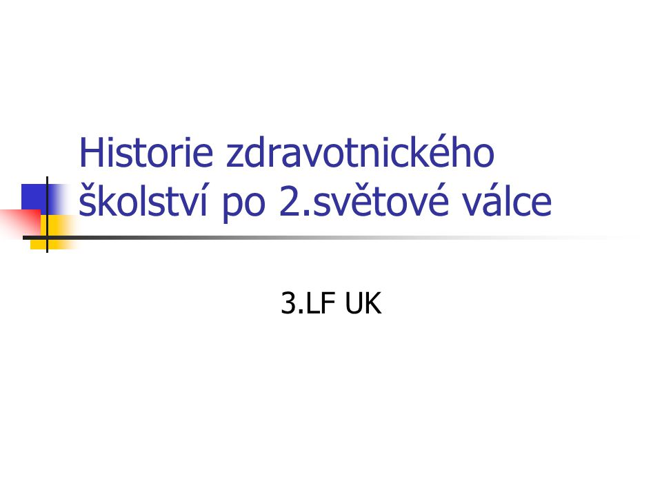 Historie zdravotnického školství po 2.světové válce 3.LF UK