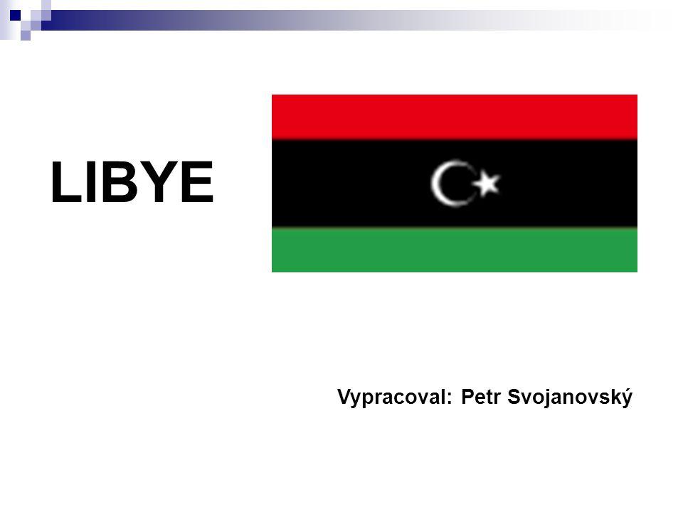 Vypracoval: Petr Svojanovský LIBYE