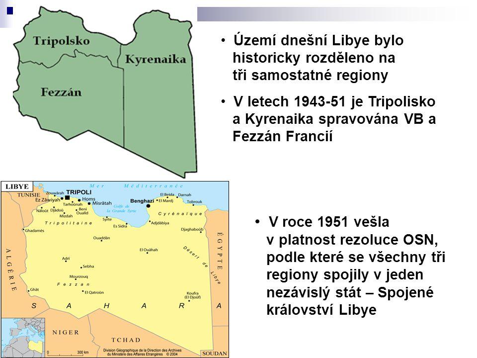 Území dnešní Libye bylo historicky rozděleno na tři samostatné regiony V letech 1943-51 je Tripolisko a Kyrenaika spravována VB a Fezzán Francií V roc
