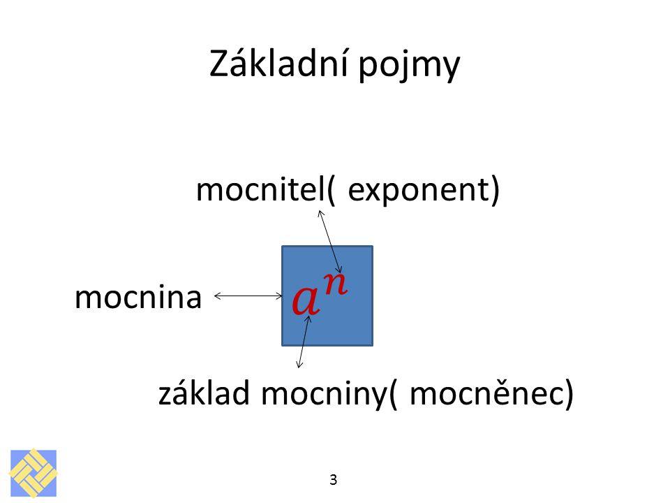 mocnitel( exponent) mocnina základ mocniny( mocněnec) 3