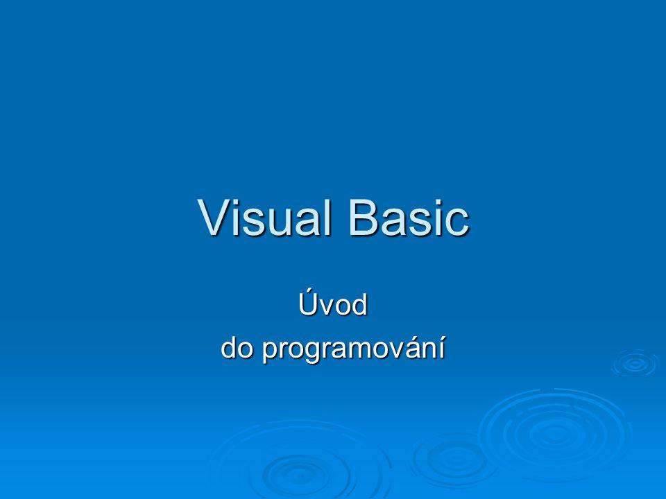 Hlavní menu Paleta nástrojů Základní objekt Okno projektu Vlastnosti objektu Visual Basic – pracovní plocha