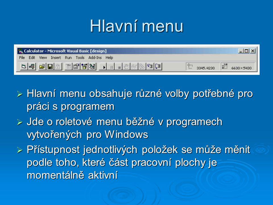 Hlavní menu  Hlavní menu obsahuje různé volby potřebné pro práci s programem  Jde o roletové menu běžné v programech vytvořených pro Windows  Přístupnost jednotlivých položek se může měnit podle toho, které část pracovní plochy je momentálně aktivní
