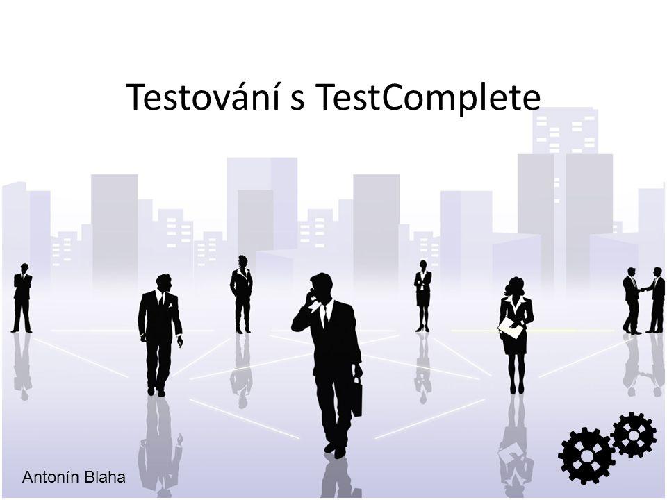 Testování s TestComplete Antonín Blaha