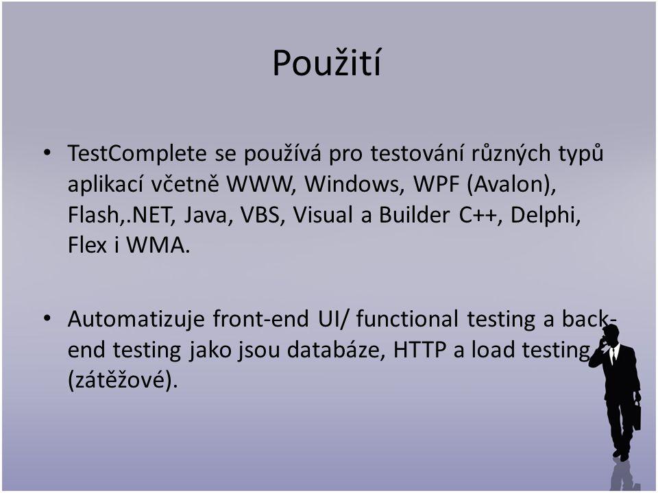 Použití TestComplete se používá pro testování různých typů aplikací včetně WWW, Windows, WPF (Avalon), Flash,.NET, Java, VBS, Visual a Builder C++, Delphi, Flex i WMA.