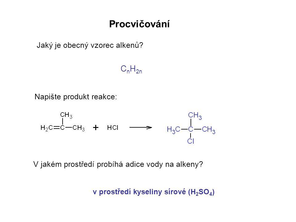Procvičování Jaký je obecný vzorec alkenů.