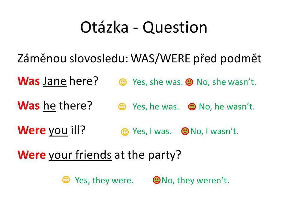 Utvoř otázky – Make questions 1Where / you ?..........................................................