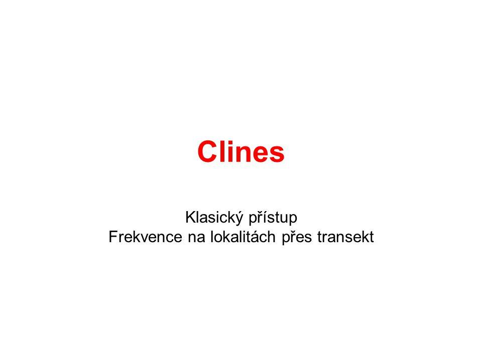 Clines Klasický přístup Frekvence na lokalitách přes transekt