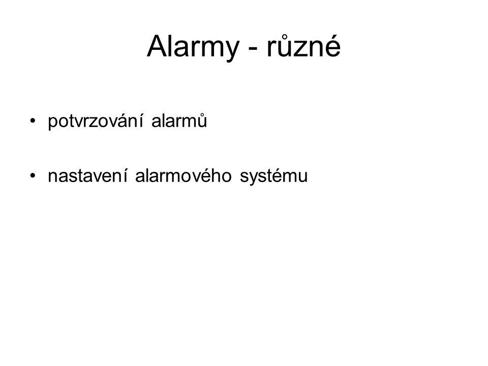 Alarmy - různé potvrzování alarmů nastavení alarmového systému