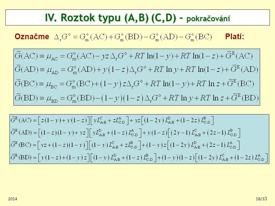 201418/33 IV. Roztok typu (A,B) (C,D) - pokračování Označme Platí: