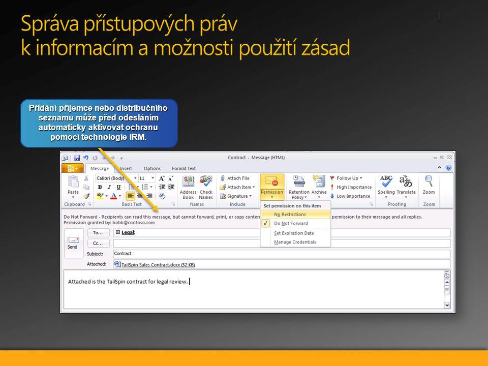 Přidání příjemce nebo distribučního seznamu může před odesláním automaticky aktivovat ochranu pomocí technologie IRM.