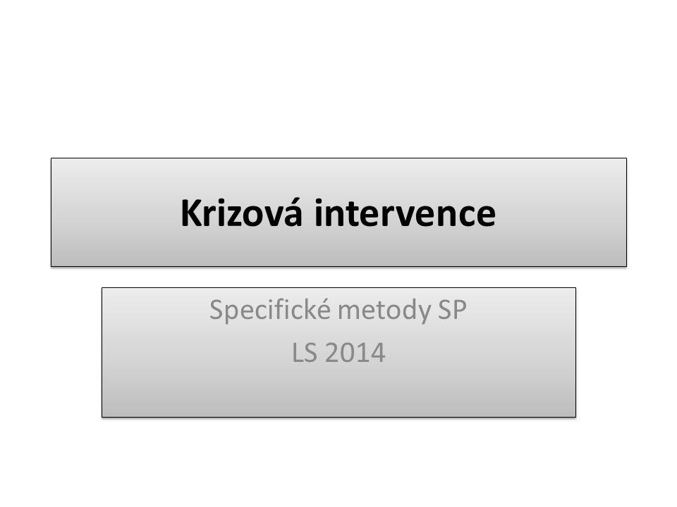 Krizová intervence Specifické metody SP LS 2014 Specifické metody SP LS 2014