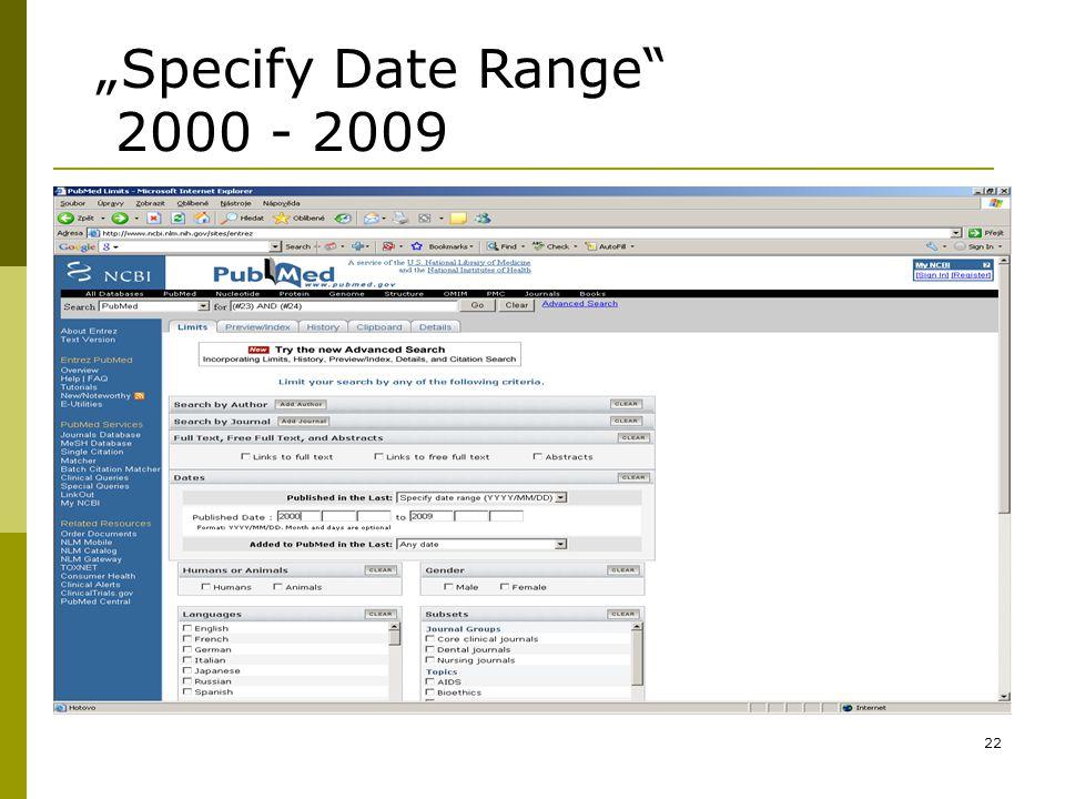 "22 ""Specify Date Range 2000 - 2009"