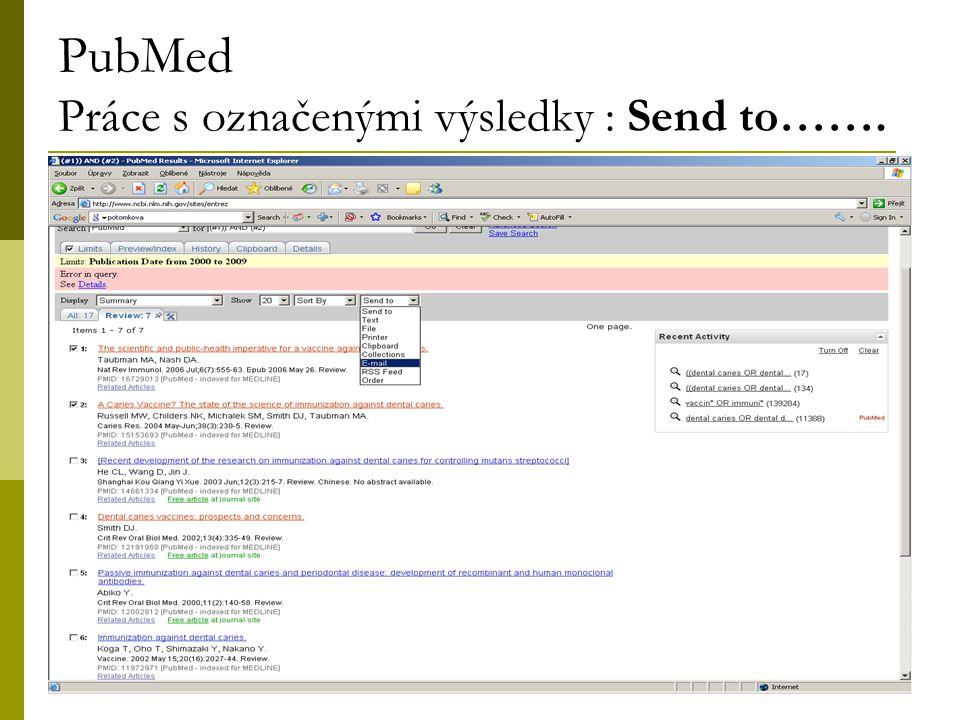 27 PubMed Práce s označenými výsledky : Send to…….